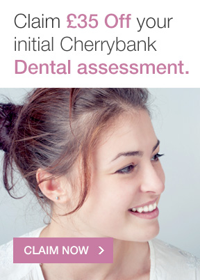 Claim £35 off your initial Cherrybank dental assessment